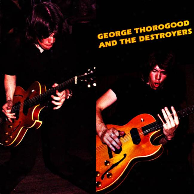 Georgge Thorogood And The Destroyers (remaster)