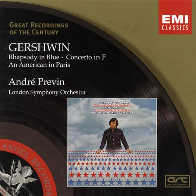 Gershwin: Rhapsody In Blue/piano Concerto In F/an American In Paris (remaster)