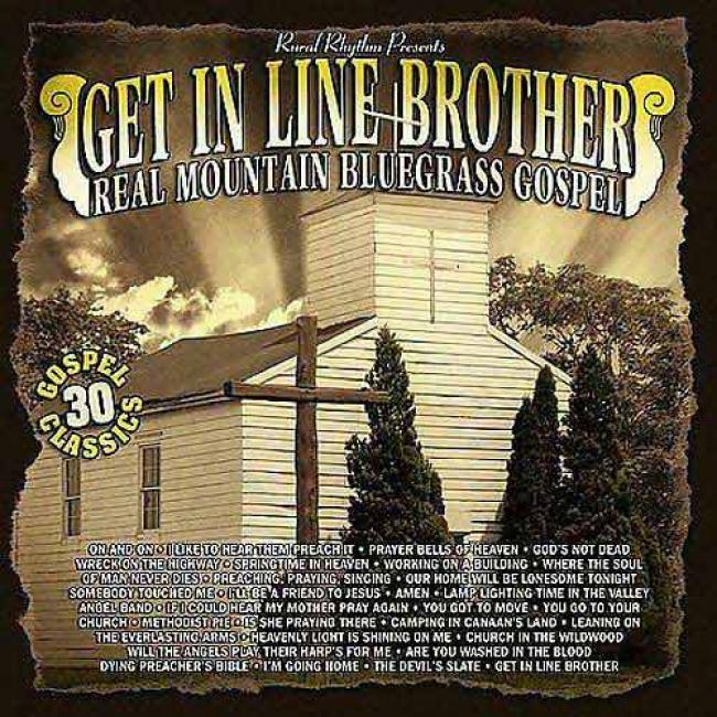 Get In Line Brother: Real Mountain Bluegrase Gospel