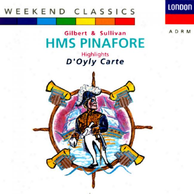 Gilbert And Sullivan: H.m.s Pinafore - Highlighys
