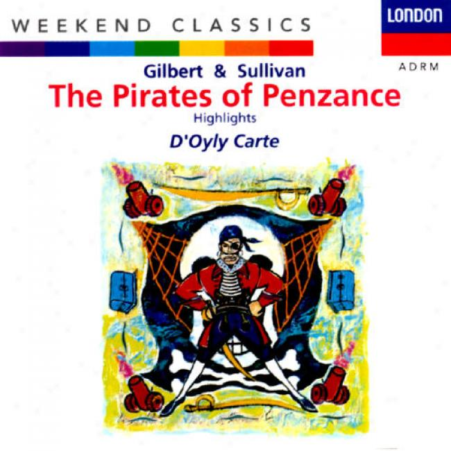 Gilbert & Sullivan: The Pirates Of Penzance - Highlights