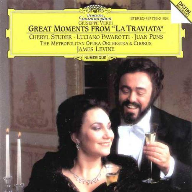 Giuseppe Verdi: Great Moments From La Traviata