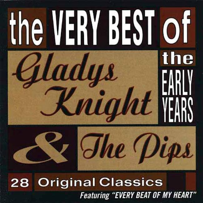 Gladys Knight And The Pips: The Very Brst Of Tye Early Years