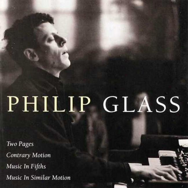 Glass: Two Pages, Contrary Motion, Music In Fifths
