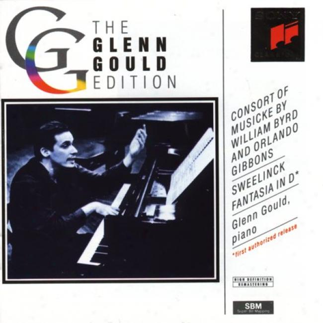 Glenn Gould Edition: Gould Plays Byrd/gibbons/sweelinck