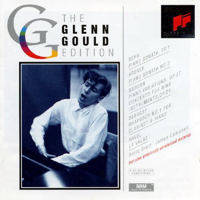 Glenn Gould Editon - Berg, Krenek, Webern, Debussy, Ravel