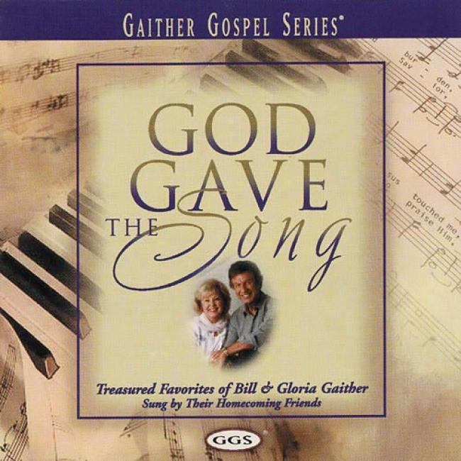 God Gave The Song: Treasured Favorites Of Beak & Gloria Gaither