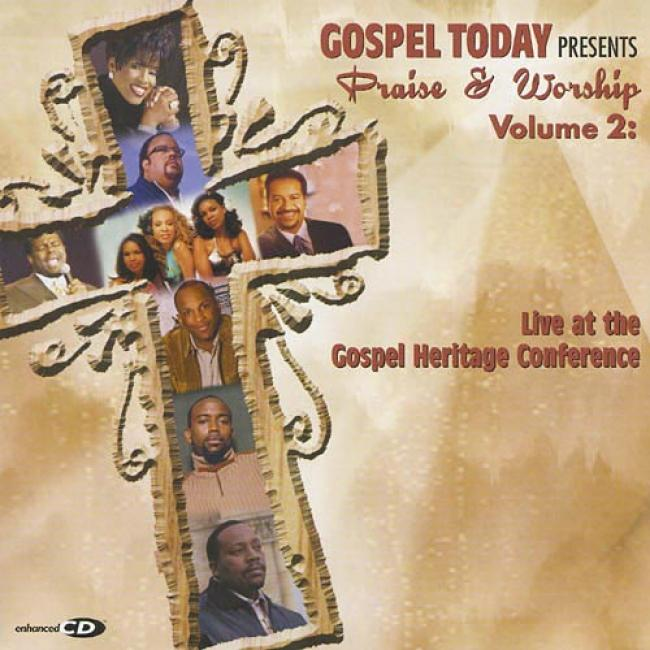 Gospel Today Presents Praise & Wo5ship, Vol.2: Live At The Gospel Heritage Conference