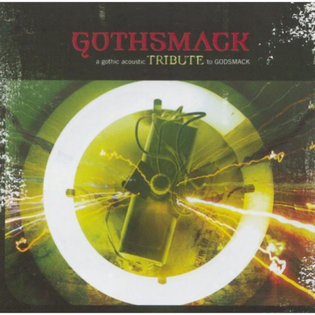 Gothsmack: A Gothic Acoustiv Tribute To Godsmack