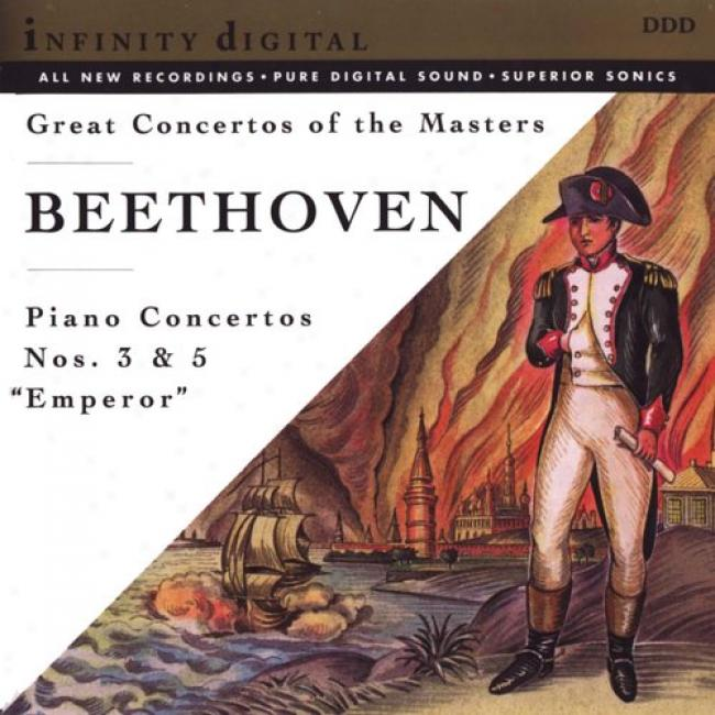 Great Concertos Of The Masters - Beethoven: Piano Concertos N0s.3/5 'emperor''