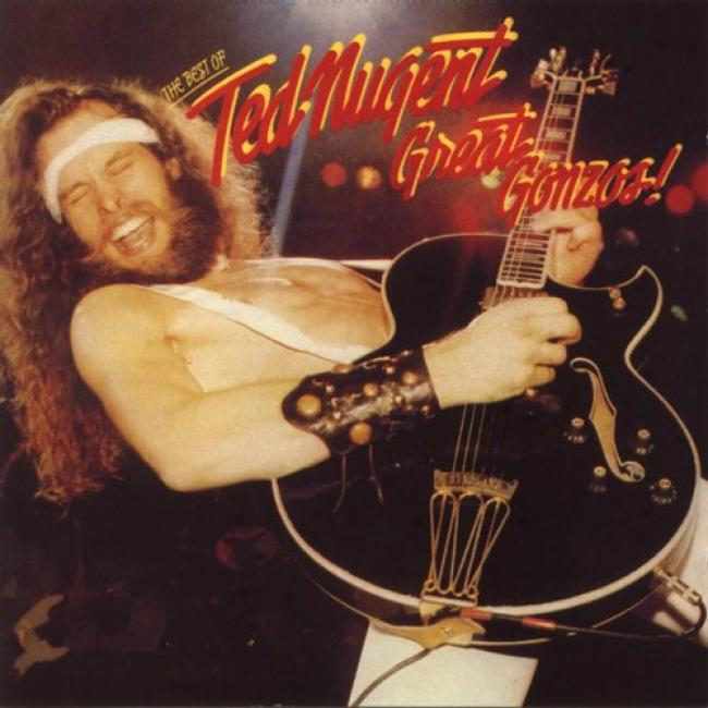 Great Gonzos!: The Best Of Ted Nugent (expanded Edition) (remaster)