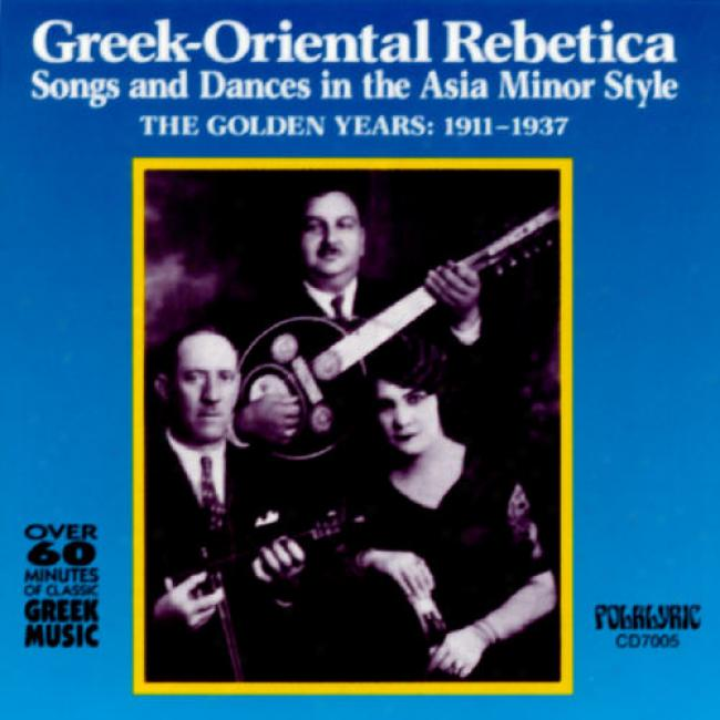 Greek-oriental Rebetica: The Golden Years 1911-1937