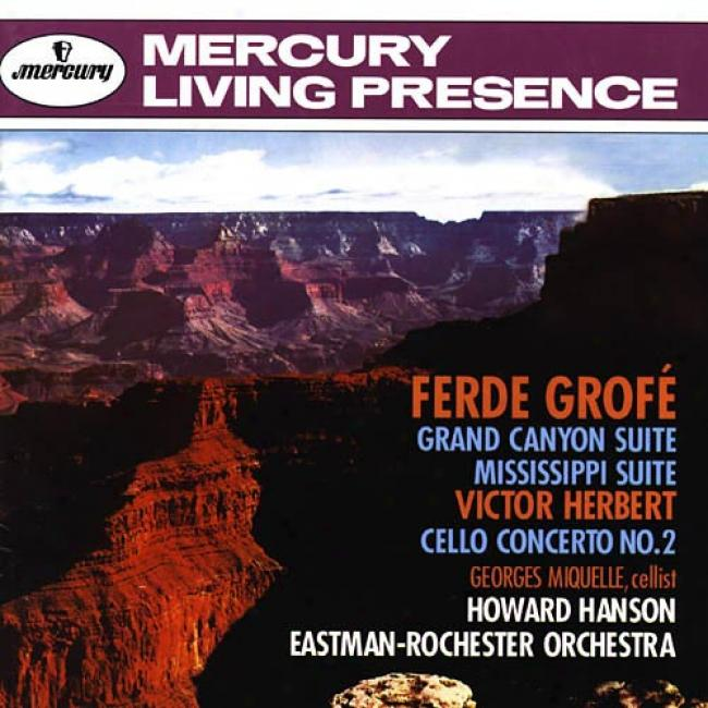 Grofe: Principal Canyon And Mississippi Suites/herbert: Cello Concerto No.2