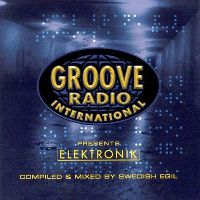 Groove Radio International Presentz: Elektronik