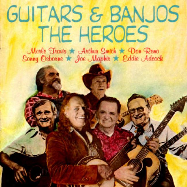 Guitars And Banjos: The Heroes