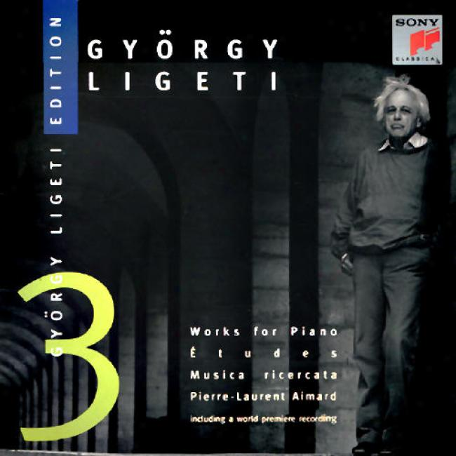 Gyorgy Ligeti Edition Vol. 3 - Works For Piano
