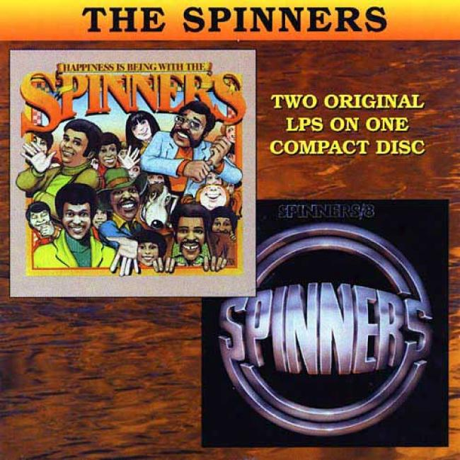Happiness Is Being With The Spinners/spinners #8