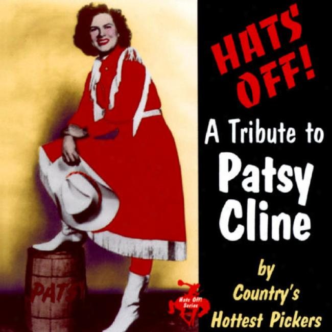 Hats Off!: A Tribute To Patsy Cline By Ciuntry's Hottest Pickers