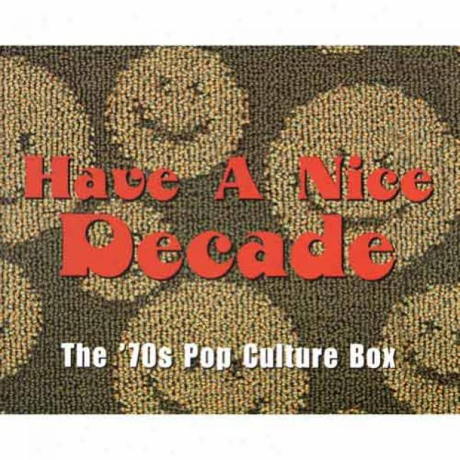 Have A Nice Decade: The '70s Report Culture Box (box Set) (remaster)