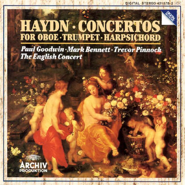 Haydn: Concertos For Obe, Trumpet, Harpsichord