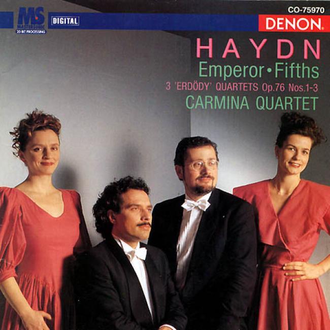 Haydn: ''erdody' String Quartets Op. 76 Nos. 1-3