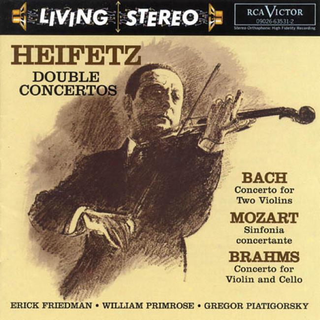 Heifetz: Double Concertos - Bach-concerto For Two Violins/mozart-sinfonia Concertante/brahms-concerto For Violin And Cello