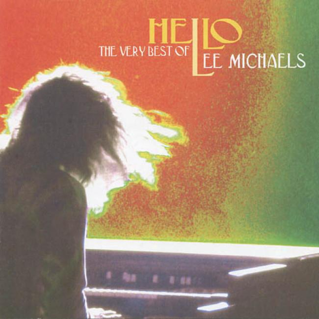 Hello: The Very Best Of Lee Michaels (remaster)
