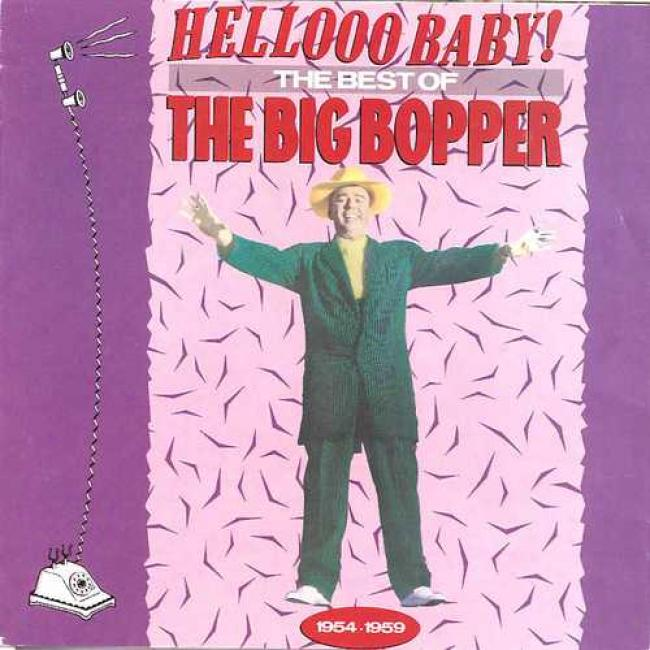 Hellooo Baby! The Best Of Big Bopper 1954-1959