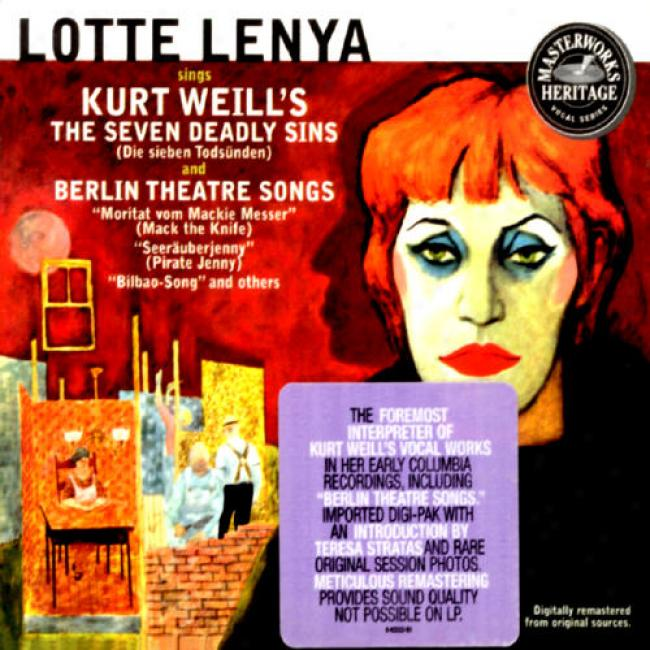 Heritage: Lotte Lenya Sings Kurt Weill's The Seven Deadly Sins And Berlin Theatre Songs