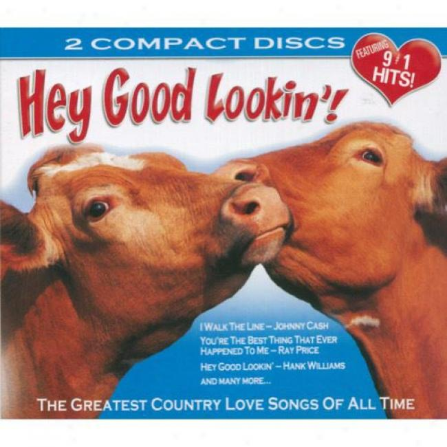Hey Good Lookin'!: The Greatest Country Love Songs Of All Time (2cd) (digi-pak)