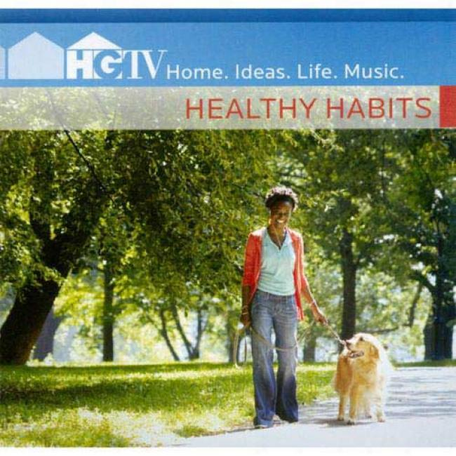Hgtv: Home. Ideas. Life. Musiic. - Healthy Habits
