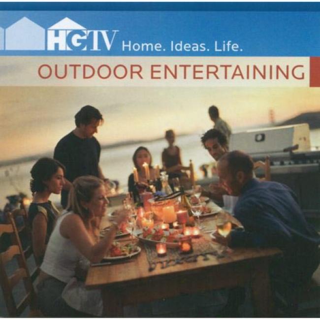 Hgtv: Home. Ideas. Life. - Outdoor Entertaining