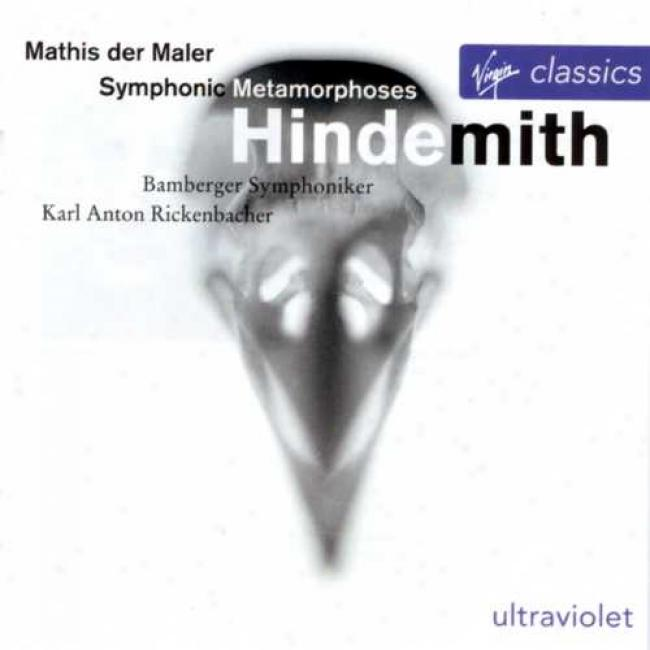 Hinndemith: Symphonic Metamorphoses/overrture To 'neues Vom Tage'/mathis Der Maler