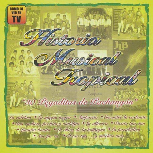 Historia Musical Tropical: 30 Pegaditas D ePachangon