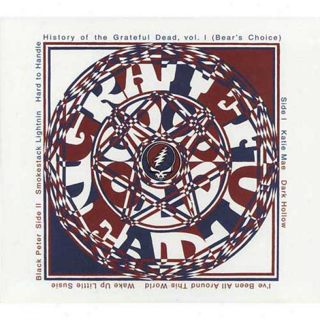 Histor Of The Grateful Dead, Vol.1 (bear's Choice) (digi-pak) (remaster)