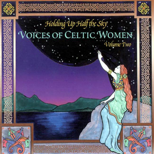 Holding Up Half The Sky: Voices Of Celtic Woman Vol.2