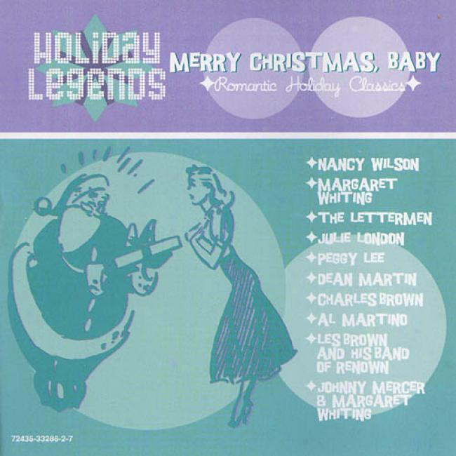 Holiday Legends: Merry Christmas Baby - Romantic Holiday Classics