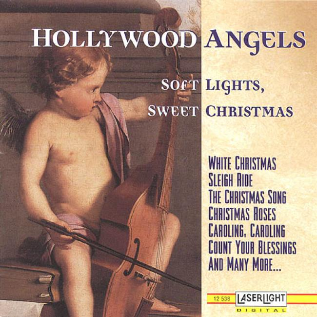 Hollywood Angels: Soft Lights, Sweet Chrkstmas