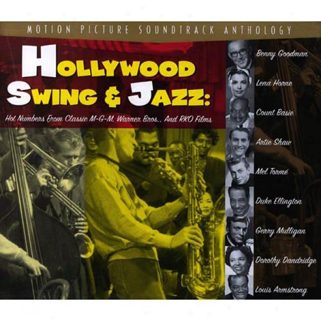 Hollywood Swin & Jazz: Hot Numbers From Classic Mgm, Warner Bros., And Rko Films