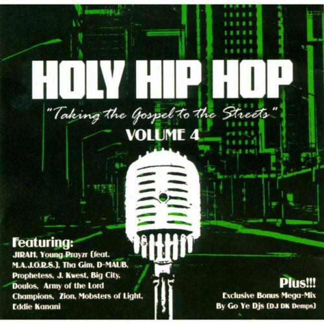 Righteous Hip Hop: Taking Gospel To The Streets, Vol.4