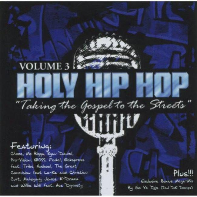 Holy Hip Hop: Taking The Gospel To The Streets, Vol.3