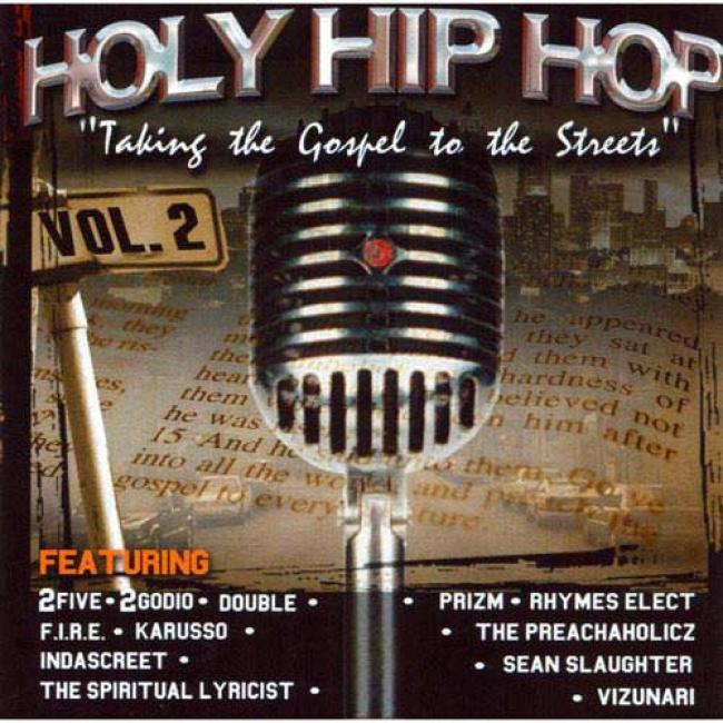 Holy Hip Hop, Vol.2: Taking The Gospel To The St.