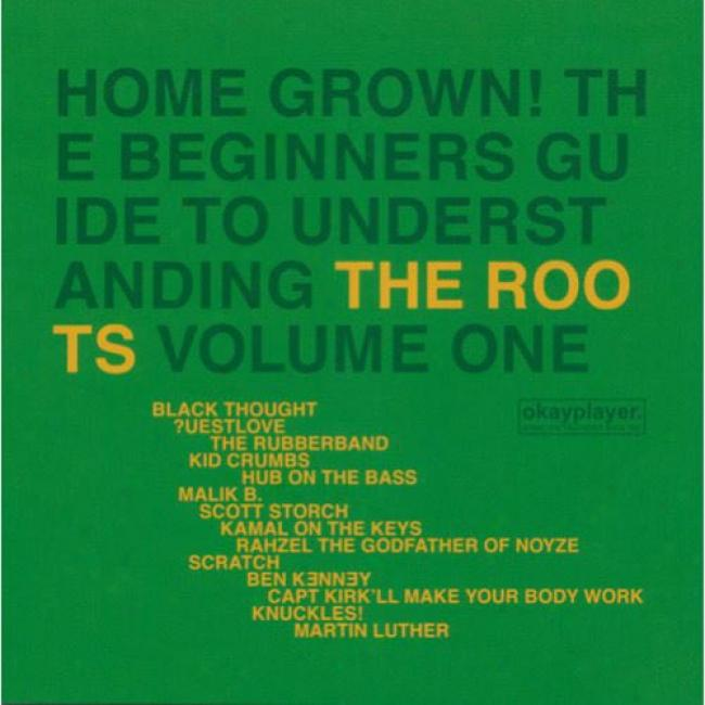 Home Grown! The Beginner's Guide To Unddrstanding The Roots, Vol.1 Score