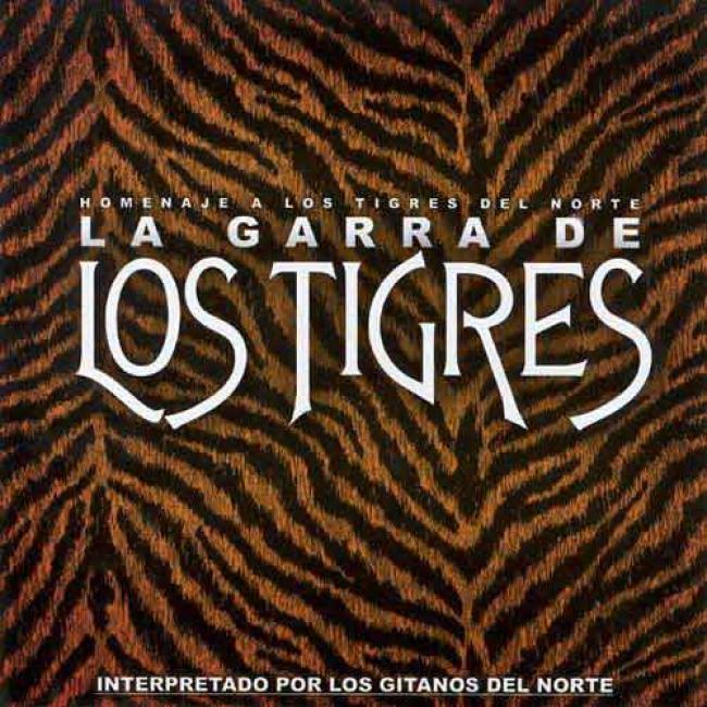 Homenaje A Los Tigres Del Norte: La Garra De Los Tigres