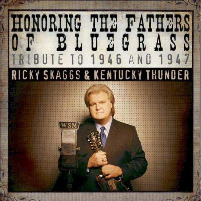Honoring The Fathers Of Bluegrass: Tribute To 1946 And 1947