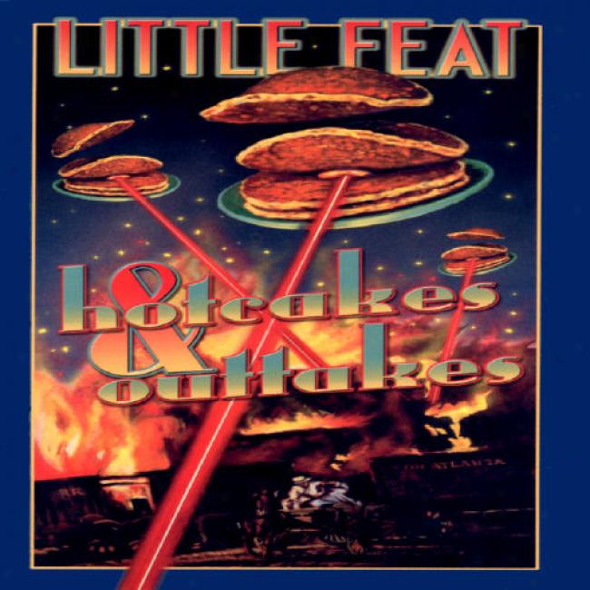 Hotcakes And Outtakes: 30 Years Of Little Feat