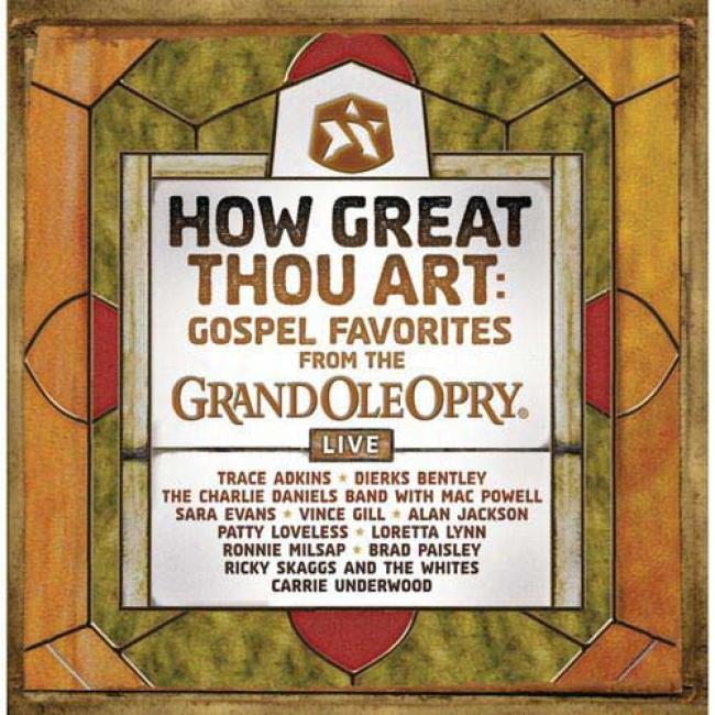 How Great Thou Art: Gospel Favorites Live From The Grand Ole pOry