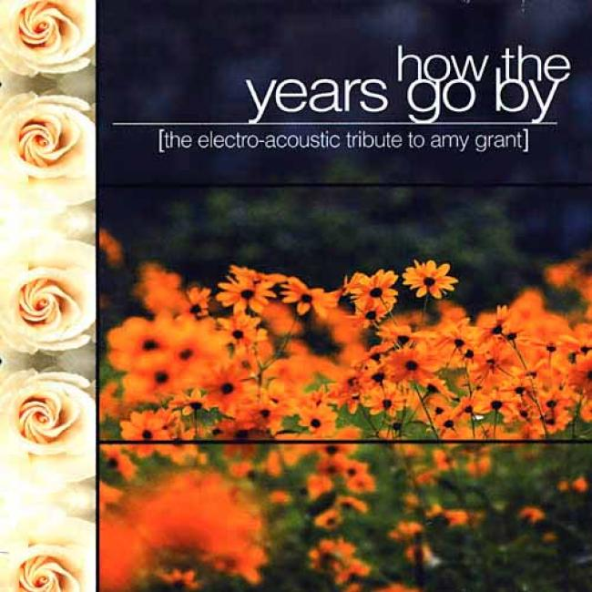 How The Years Go By: The Electro-acoustic Tribute To Amg Grant