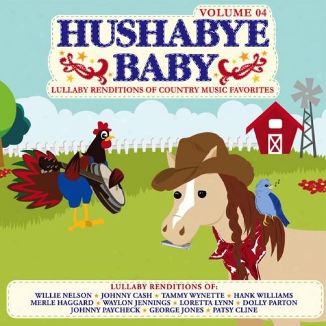 Hushabye Baby: Lullaby Renditions Of Ckuntry Music Favorites, Vol.2