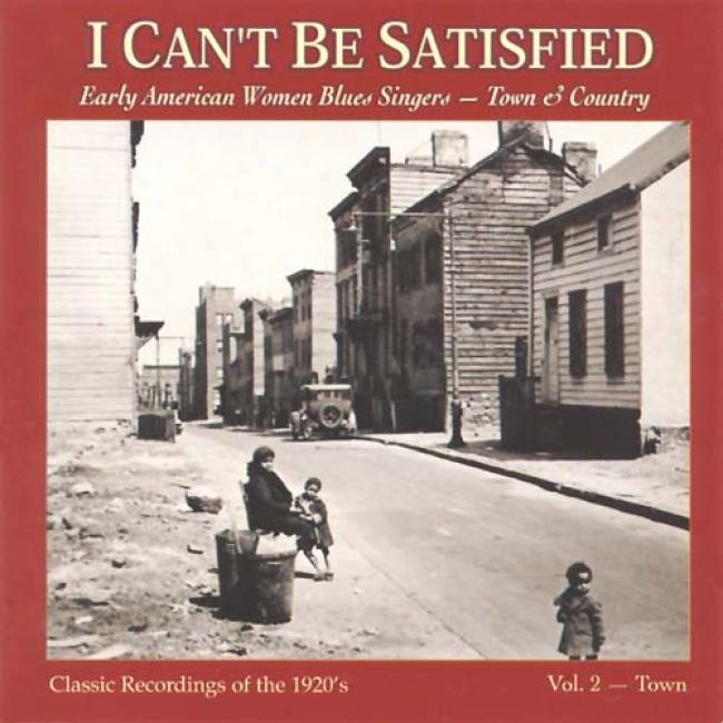 I Can't Be Satisfied: Early Aerican Women Blues Vol. 2